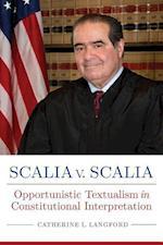 Scalia v. Scalia (Rhetoric Law and the Humanities)