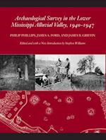 Archaeological Survey in the Lower Mississippi Alluvial Valley, 1940-1947 af James A. Ford, Philip Phillips, James B. Griffin