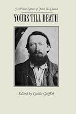 Yours Till Death af John Cotton