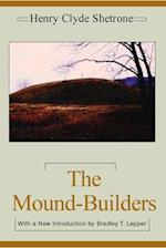 The Mound-Builders af Henry Shetrone