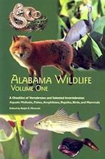 Alabama Wildlife v. 1; Checklist of Vertebrates and Selected Invertebrates: Aquatic Mollusks, Fish, Amphibians, Reptiles, Birds, and Mammals