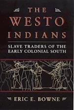 The Westo Indians af Eric E. Bowne