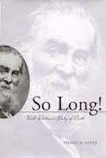 So Long! Walt Whitman's Poetry of Death af Harold Aspiz