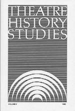 Theatre History Studies 1985, Vol. 5