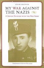 My War Against the Nazis af Adam Broner