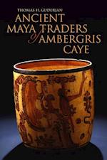Ancient Maya Traders of Ambergris Caye af Thomas H. Guderjan