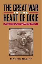 The Great War in the Heart of Dixie af Martin T. Olliff