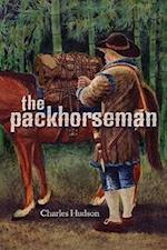 The Packhorseman af Charles M. Hudson