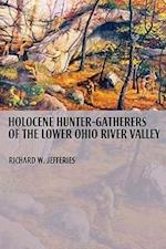 Holocene Hunter-Gatherers of the Lower Ohio River Valley