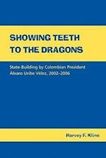 Showing Teeth to the Dragons af Harvey F. Kline