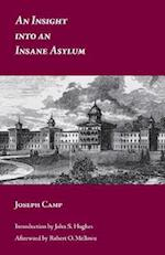 An Insight Into an Insane Asylum af Joseph Camp