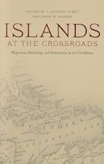 Islands at the Crossroads (Caribbean Archaeology and Ethnohistory Series)