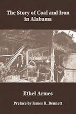 The Story of Coal and Iron in Alabama (The Library of Alabama Classics)