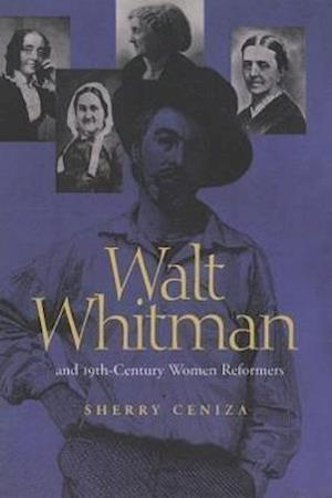 Walt Whitman and 19th-Century Women Reformers