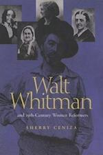 Walt Whitman and 19th-Century Women Reformers af Sherry Ceniza