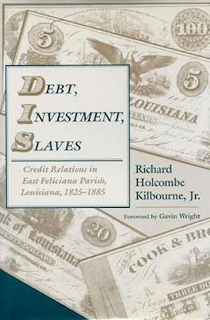 Bog, paperback Debt, Investment, Slaves af Richard Holcombe Kilbourne