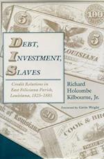 Debt, Investment, Slaves af Richard Holcombe Kilbourne