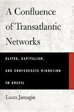 A Confluence of Transatlantic Networks af Laura Jarnagin