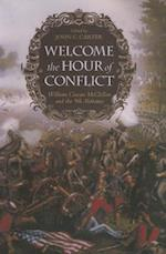Welcome the Hour of Conflict af William Cowan McClellan