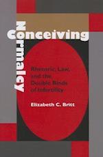Conceiving Normalcy af Elizabeth C. Britt