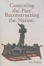 Contesting the Past, Reconstructing the Nation