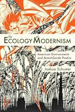 The Ecology of Modernism af Joshua Schuster