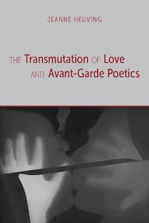 The Transmutation of Love and Avant-garde Poetics