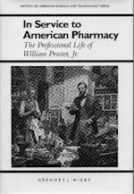 In Service to American Pharmacy af Gregory J. Higby