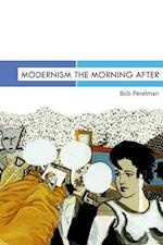 Modernism the Morning After (Modern Contemporary Poetics)