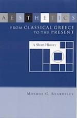 Aesthetics from Classical Greece to the Present af Monroe C. Beardsley, Philip L. Beardsley