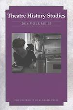 Theatre History Studies 2016, Volume 35 (Theatre History Studies, nr. 35)