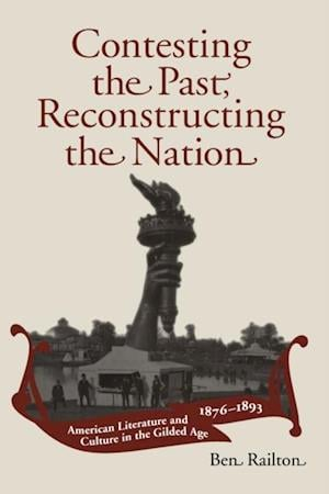 Contesting the Past, Reconstructing the Nation af Ben Railton