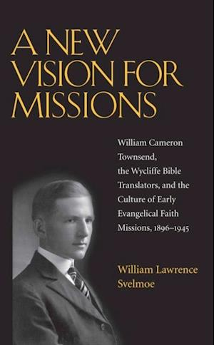 New Vision for Missions af William Lawrence Svelmoe