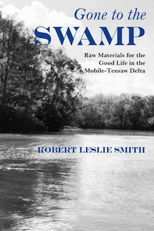 Gone to the Swamp af Robert Leslie Smith