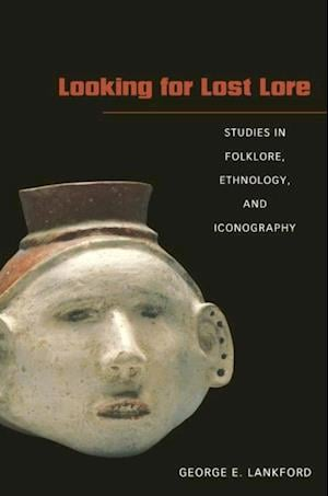 Looking for Lost Lore af George E. Lankford