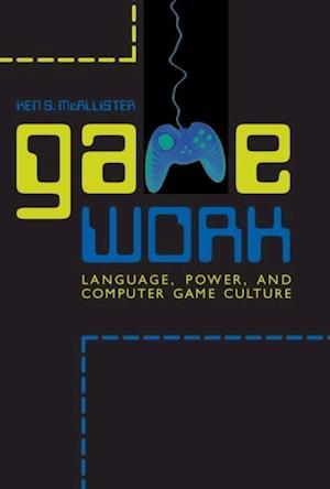 Game Work af Ken S. McAllister