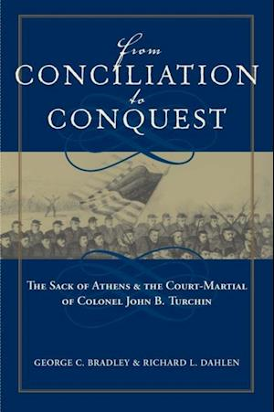 From Conciliation to Conquest af George C. Bradley, Richard L. Dahlen