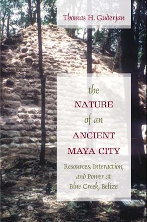 Nature of an Ancient Maya City af Thomas H. Guderjan