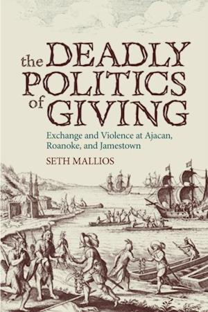 Deadly Politics of Giving af Seth Mallios