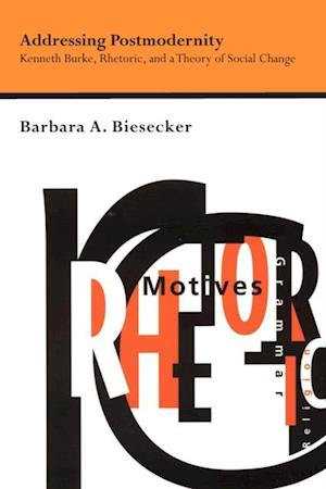 Addressing Postmodernity af Barbara Biesecker