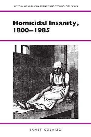 Homicidal Insanity, 1800-1985 af Janet Colaizzi