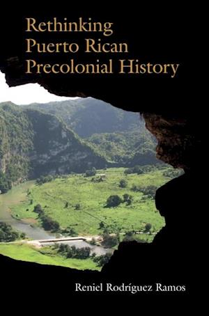 Rethinking Puerto Rican Precolonial History af Reniel Rodriguez Ramos