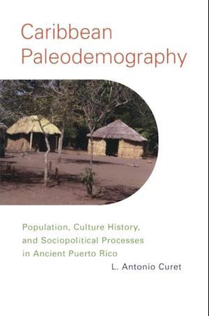 Caribbean Paleodemography af L. Antonio Curet