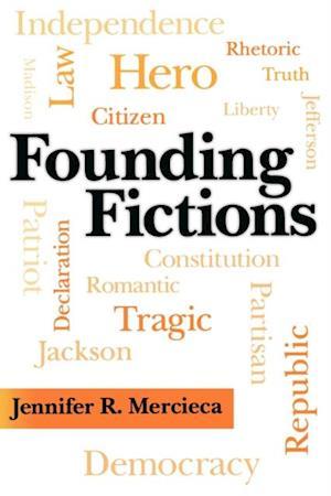 Founding Fictions af Jennifer R. Mercieca