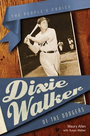 Dixie Walker of the Dodgers af Susan Walker, Maury Allen