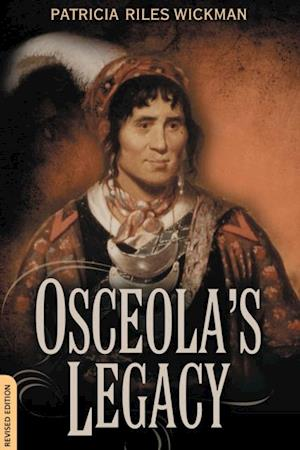 Osceola's Legacy af Patricia Riles Wickman