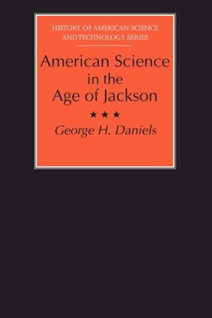 American Science in the Age of Jackson af George H. Daniels