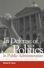 In Defense of Politics in Public Administration af Michael W. Spicer