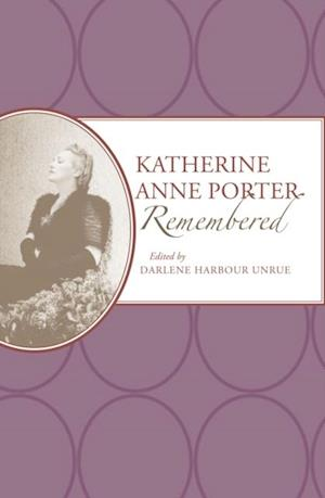 Katherine Anne Porter Remembered af Darlene Harbour Unrue
