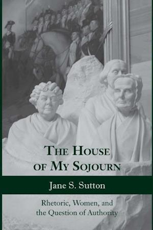 House of My Sojourn af Jane S. Sutton